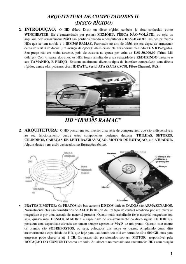 ARQUITETURA DE COMPUTADORES II                            (DISCO RÍGIDO)1. INTRODUÇÃO:               O HD (Hard Disk) ou d...