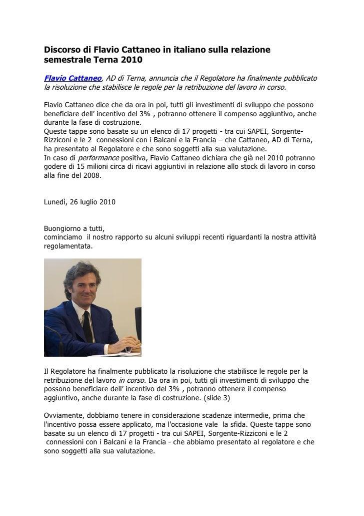 Discorso di Flavio Cattaneo in italiano sulla relazione semestrale Terna 2010  Flavio Cattaneo, AD di Terna, annuncia che ...