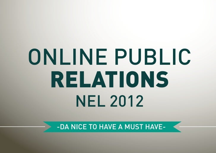 ONLINE PUBLIC RELATIONS      NEL 2012  -DA NICE TO HAVE A MUST HAVE-