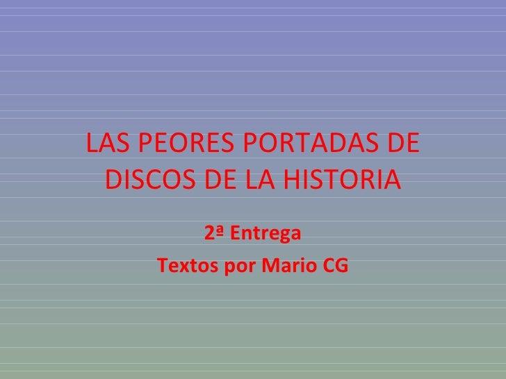 LAS PEORES PORTADAS DE DISCOS DE LA HISTORIA         2ª Entrega    Textos por Mario CG