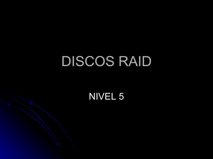 DISCOS RAID NIVEL 5
