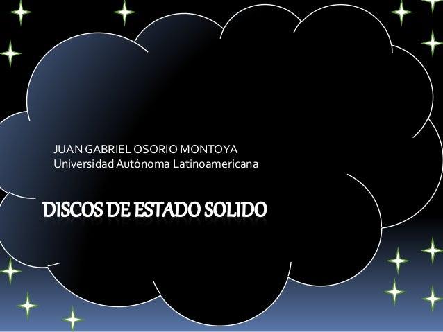 JUAN GABRIELOSORIO MONTOYA UniversidadAutónoma Latinoamericana