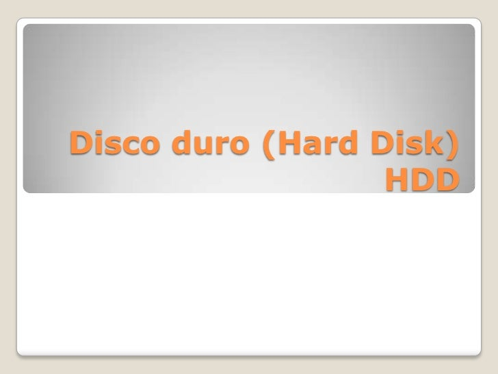 Disco duro (Hard Disk) HDD<br />