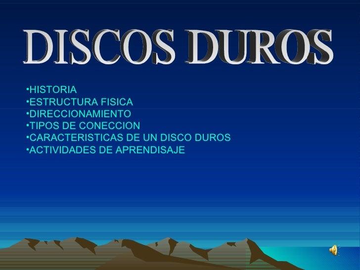 DISCOS DUROS HISTORIA ESTRUCTURA FISICA DIRECCIONAMIENTO TIPOS DE CONECCION CARACTERISTICAS DE UN DISCO DUROS ACTIVIDADES ...