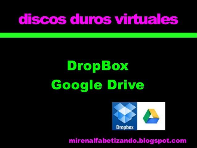 discos duros virtuales  DropBox  Google Drive  mirenalfabetizando.blogspot.com