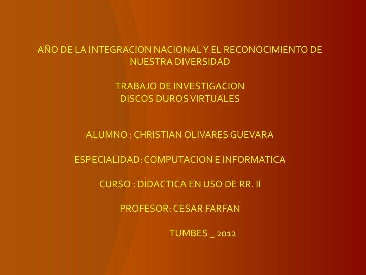 AÑO DE LA INTEGRACION NACIONAL Y EL RECONOCIMIENTO DE                 NUESTRA DIVERSIDAD              TRABAJO DE INVESTIGA...
