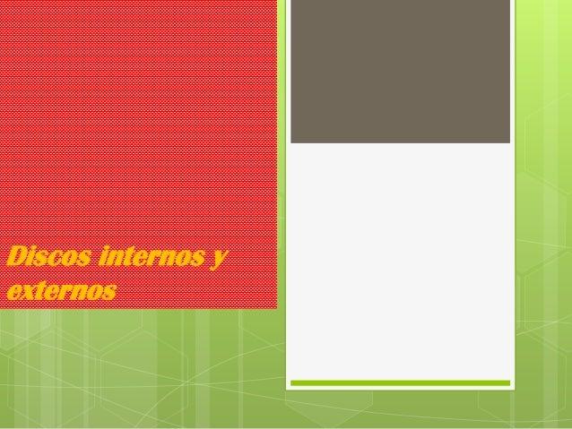 discos internos y externos
