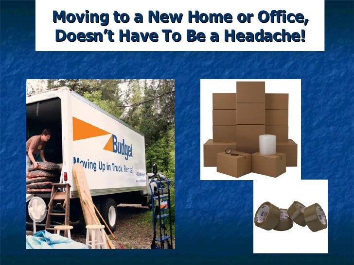 Moving to a New Home or Office, Doesn't Have To Be a Headache!