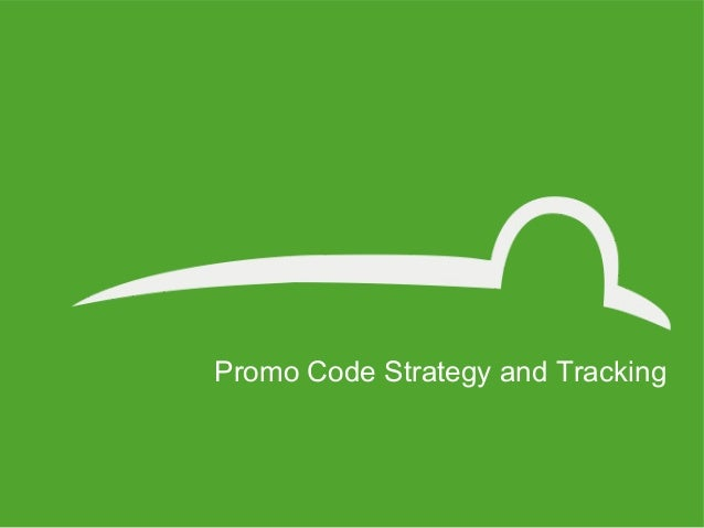Promo Code Strategy and Tracking