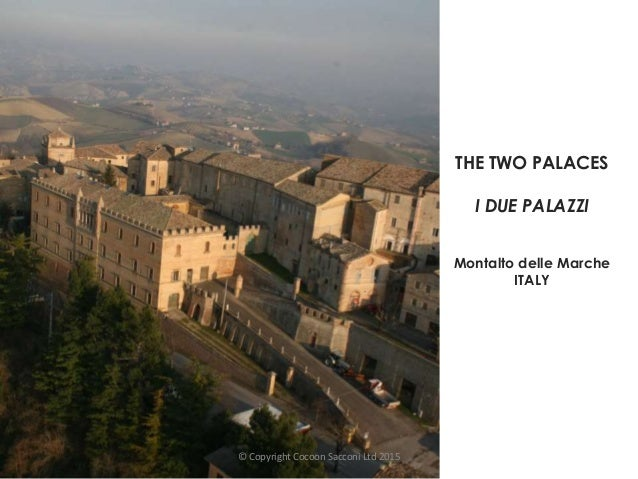 THE TWO PALACES I DUE PALAZZI Montalto delle Marche ITALY © Copyright Cocoon Sacconi Ltd 2015