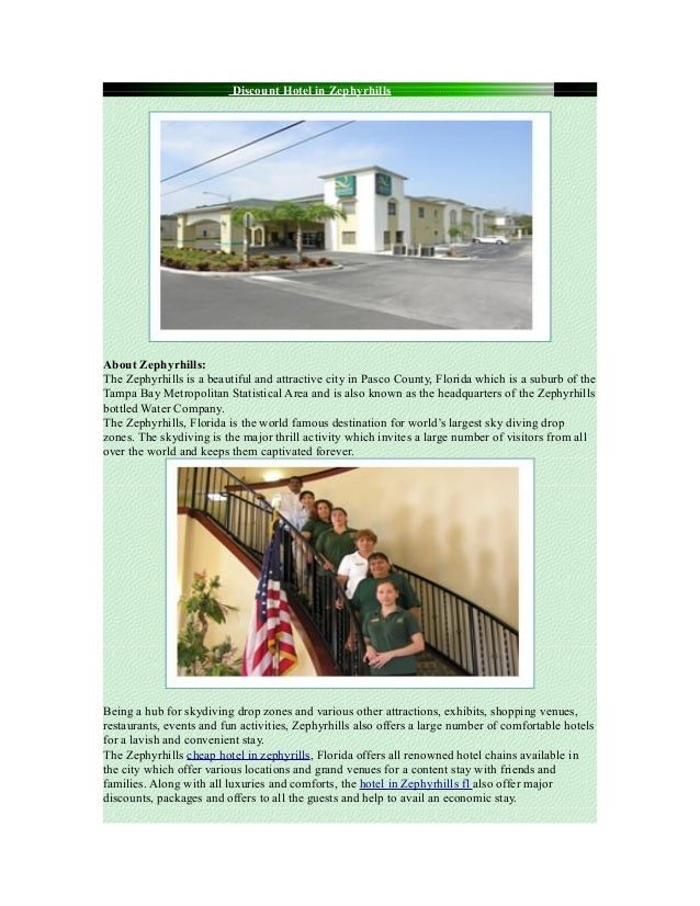 Discount Hotel in ZephyrhillsAbout Zephyrhills:The Zephyrhills is a beautiful and attractive city in Pasco County, Florida...
