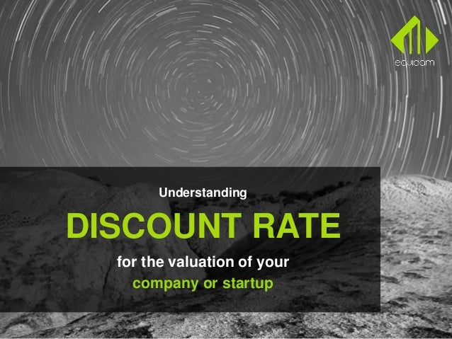 Understanding DISCOUNT RATE for the valuation of your company or startup
