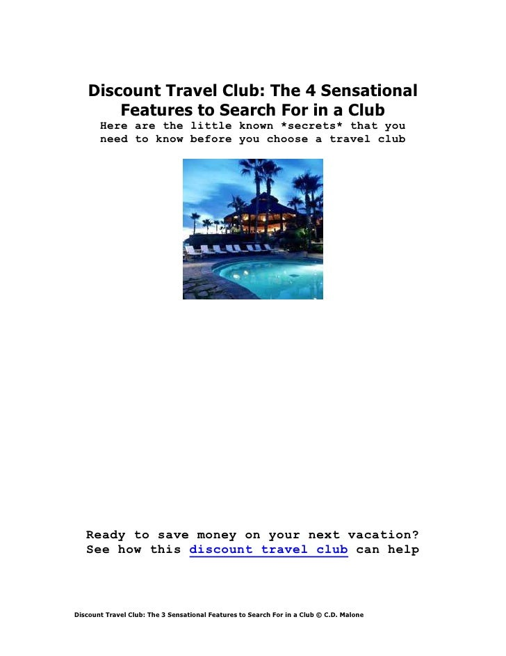 Discount Travel Club: The 4 Sensational        Features to Search For in a Club       Here are the little known *secrets* ...