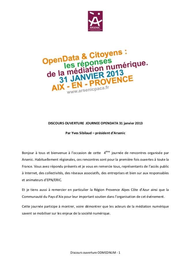 DISCOURS OUVERTURE JOURNEE OPENDATA 31 janvier 2013                             Par Yves Sibilaud – président d'ArsenicBon...