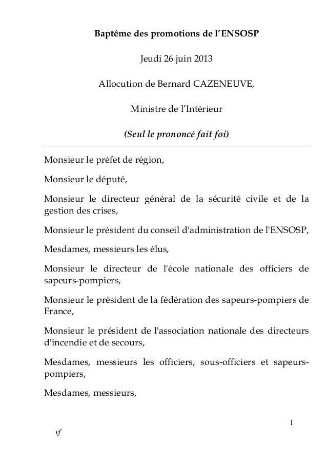 1 vf Baptême des promotions de l'ENSOSP Jeudi 26 juin 2013 Allocution de Bernard CAZENEUVE, Ministre de l'Intérieur (Seul ...
