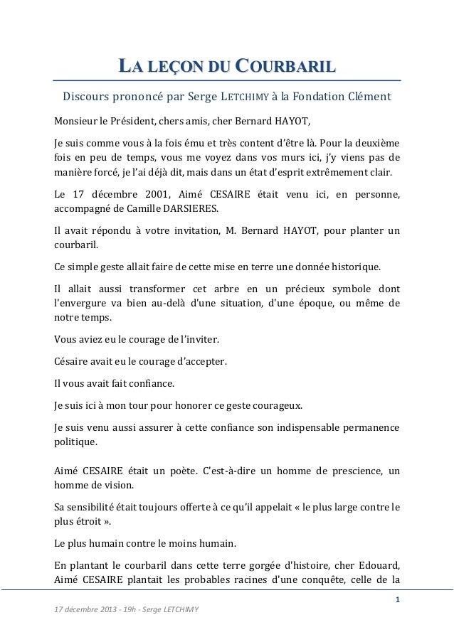 LA LEÇON DU COURBARIL Discours prononcé par Serge LETCHIMY à la Fondation Clément Monsieur le Président, chers amis, cher ...