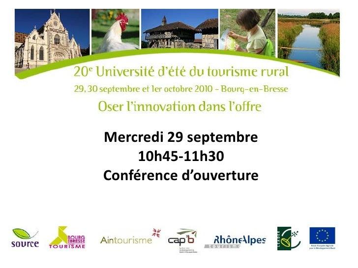 Mercredi 29 septembre     10h45-11h30Conférence d'ouverture