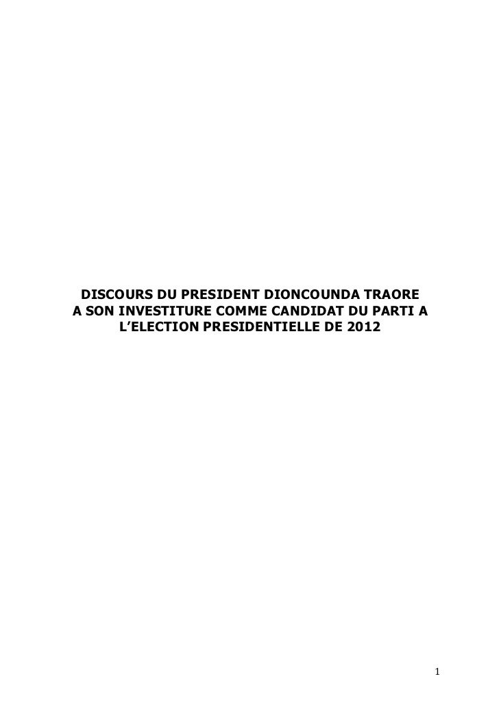 DISCOURS DU PRESIDENT DIONCOUNDA TRAORE       A SON INVESTITURE COMME CANDIDAT DU PARTI A             L'ELECTION PRESIDENT...