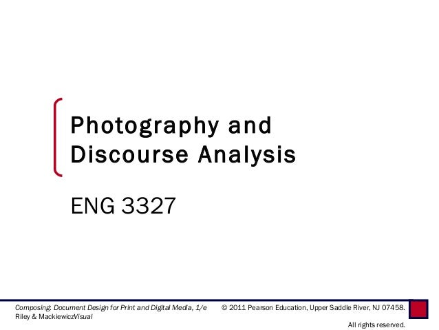 Photography and                Discourse Analysis                ENG 3327Composing: Document Design for Print and Digital ...