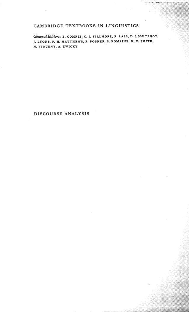 DISCOURSE ANALYSIS CAMBRIDGE T E X T B O O K S I N L I N G U I S T I C S GeneralEditors:B. COMRIE, C. J. FILLMORE, R. LASS...