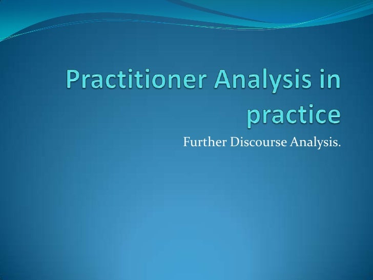 Further Discourse Analysis.