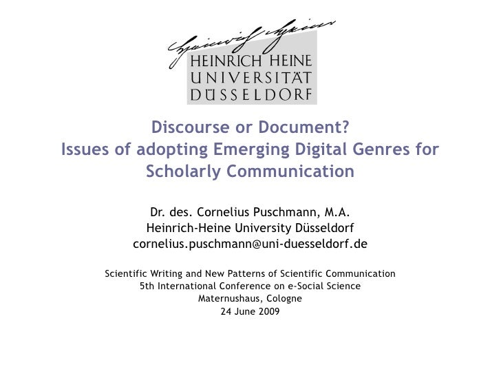 Discourse or Document? Issues of adopting Emerging Digital Genres for            Scholarly Communication                Dr...