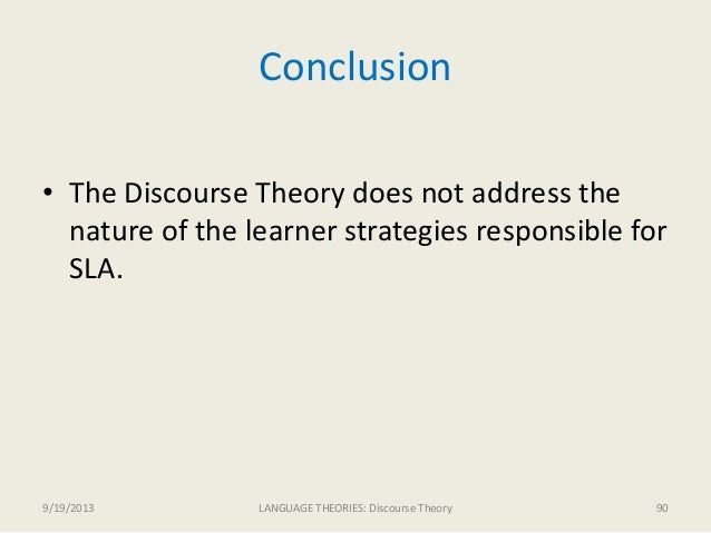 discourse theory in sla He gives the example of the discourse needed to write a doctoral  one must question the theory of discourse competence on the grounds that it is nearly.