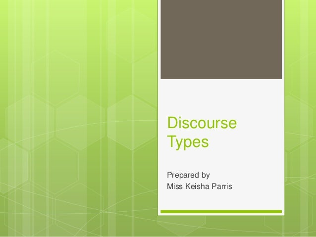 Discourse Types Prepared by Miss Keisha Parris