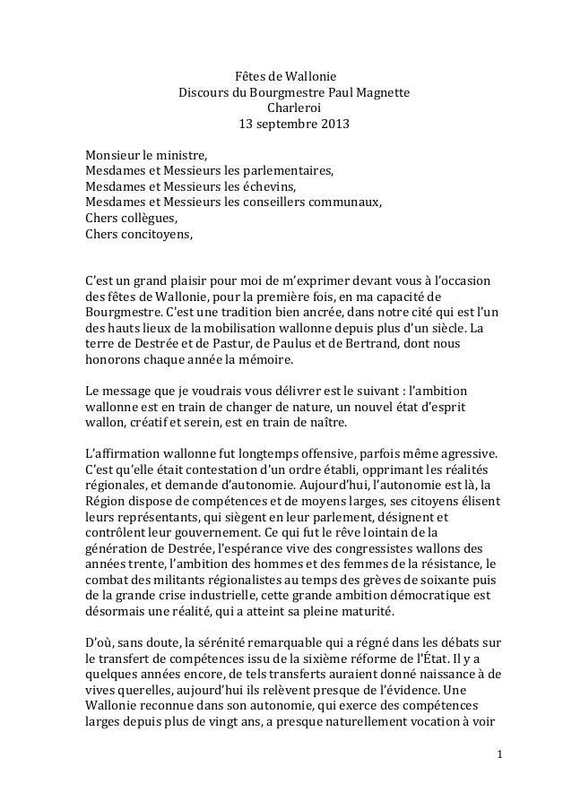 1 Fêtes de Wallonie Discours du Bourgmestre Paul Magnette Charleroi 13 septembre 2013 Monsieur le ministre, Mesdames et Me...