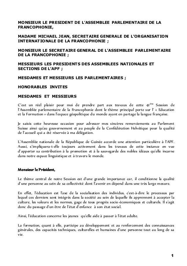 1 MONSIEUR LE PRESIDENT DE L'ASSEMBLEE PARLEMENTAIRE DE LA FRANCOPHONIE, MADAME MICHAEL JEAN, SECRETAIRE GENERALE DE L'ORG...