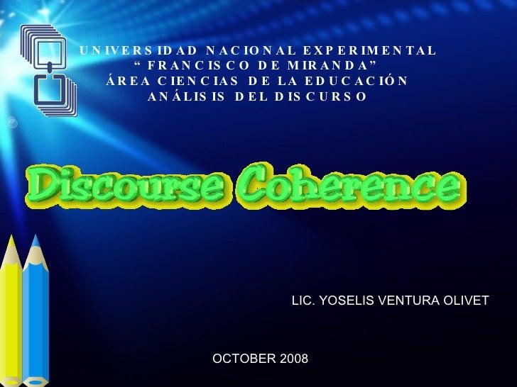 "UNIVERSIDAD NACIONAL EXPERIMENTAL "" FRANCISCO  D E MIRANDA"" ÁREA CIENCIAS  D E  L A EDUCACIÓN ANÁLISIS DEL DISCURSO OCTOBE..."