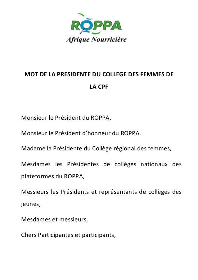 MOT DE LA PRESIDENTE DU COLLEGE DES FEMMES DE LA CPF  Monsieur le Président du ROPPA, Monsieur le Président d'honneur du R...