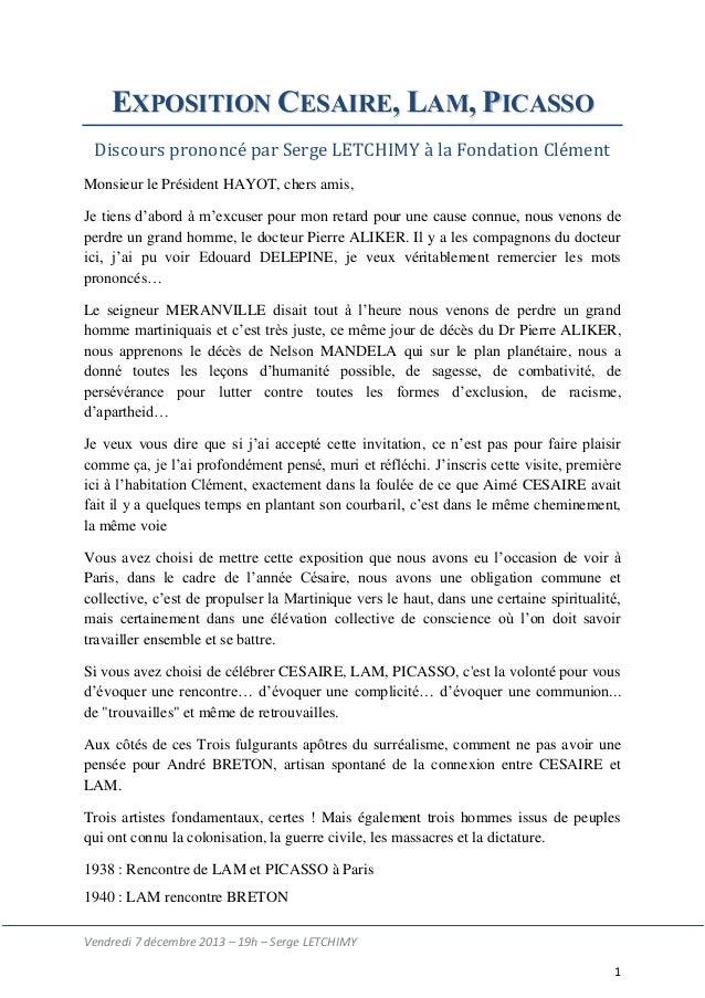 EXPOSITION CESAIRE, LAM, PICASSO Discours prononcé par Serge LETCHIMY à la Fondation Clément Monsieur le Président HAYOT, ...