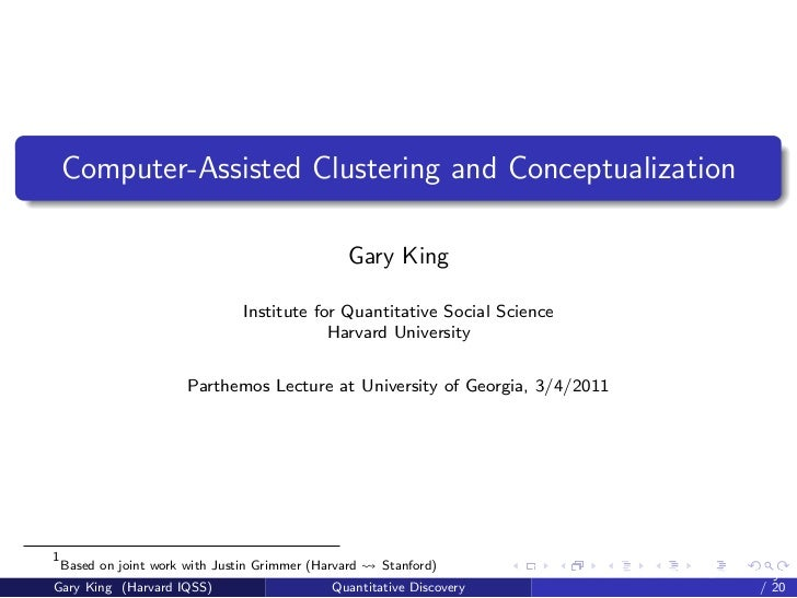 Computer-Assisted Clustering and Conceptualization                                                  Gary King             ...