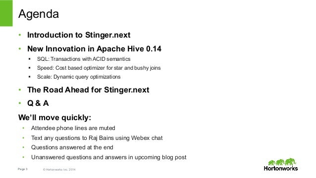 Agenda  • Introduction to Stinger.next  • New Innovation in Apache Hive 0.14  § SQL: Transactions with ACID semantics  §...