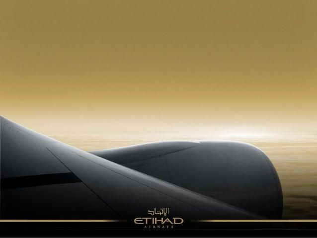 Quem Somos• Companhia Aérea Nacional dos Emirados Árabes Unidos (EAU)• Baseada em Abu Dhabi (AUH) capital dos EAU• Fundada...