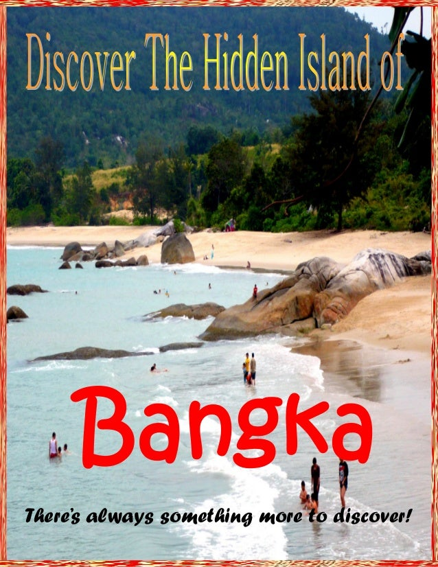 Bangka There's always something more to discover!