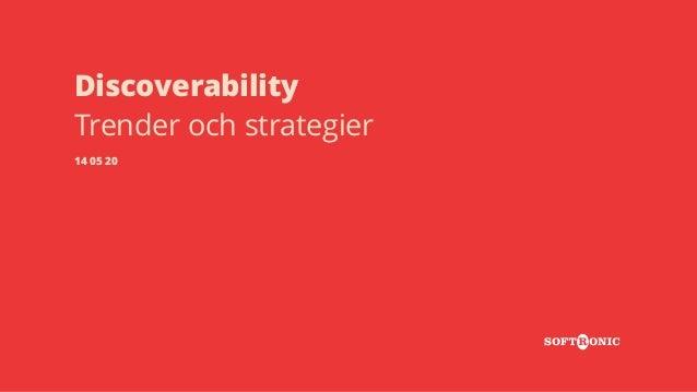 Discoverability Trender och strategier 14 05 20