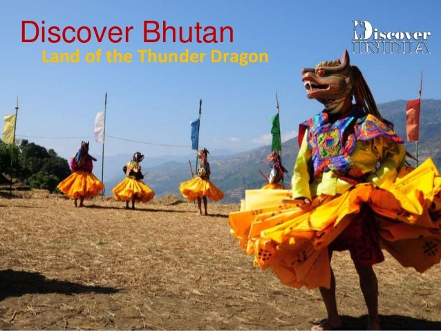 Discover Bhutan Land of the Thunder Dragon
