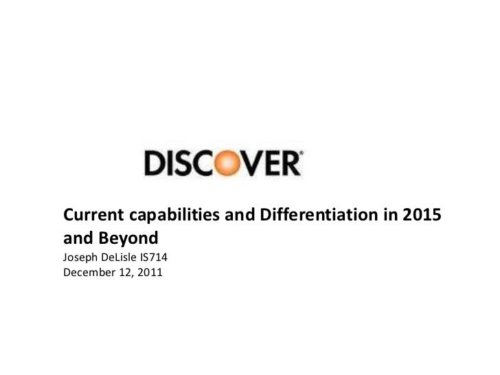Current capabilities and Differentiation in 2015and BeyondJoseph DeLisle IS714December 12, 2011