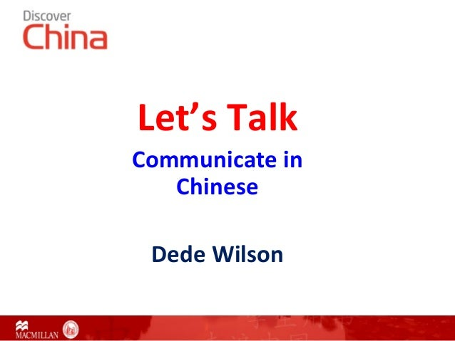 Let's Talk Communicate in Chinese Dede Wilson