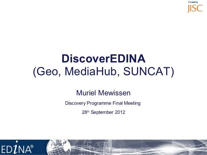 The title goes here             DiscoverEDINA        (Geo, MediaHub, SUNCAT)                      Muriel Mewissen         ...