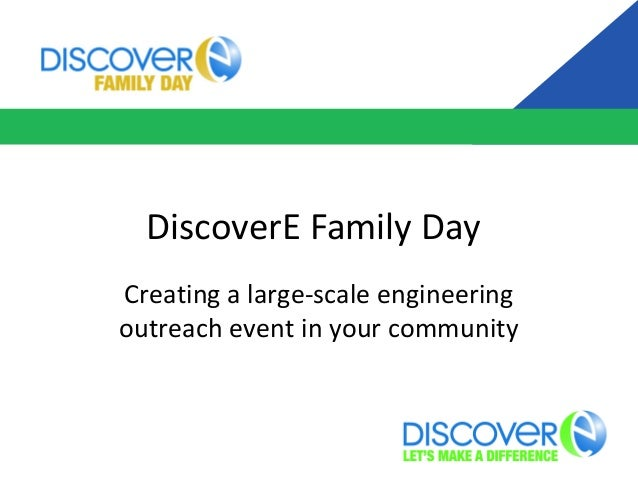 Creating a large-scale engineering outreach event in your community DiscoverE Family Day