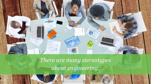 12 There are many stereotypes about engineering.