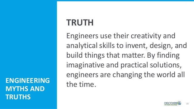18 Engineers use their creativity and analytical skills to invent, design, and build things that matter. By finding imagin...
