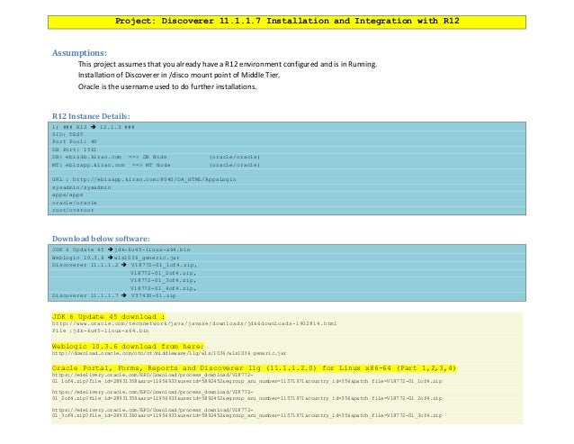 Project: Discoverer 11.1.1.7 Installation and Integration with R12 Assumptions: This project assumes that you already have...