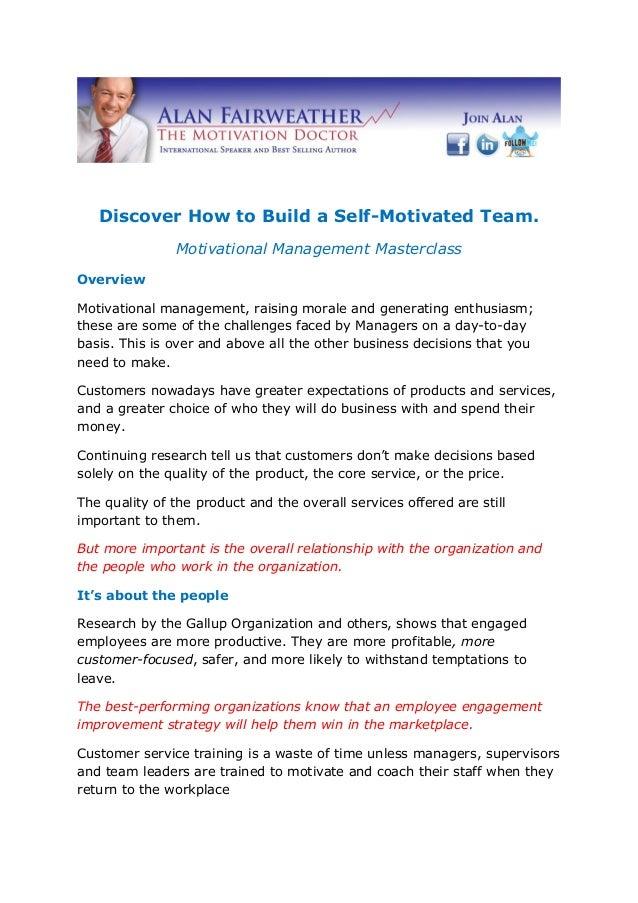 Discover How to Build a Self-Motivated Team. Motivational Management Masterclass Overview Motivational management, raising...