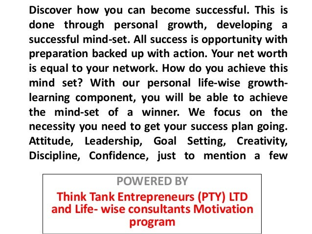 Discover how you can become successful. This isdone through personal growth, developing asuccessful mind-set. All success ...
