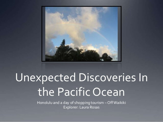 Unexpected Discoveries In   the Pacific Ocean    Honolulu and a day of shopping tourism – Off Waikiki                   Ex...