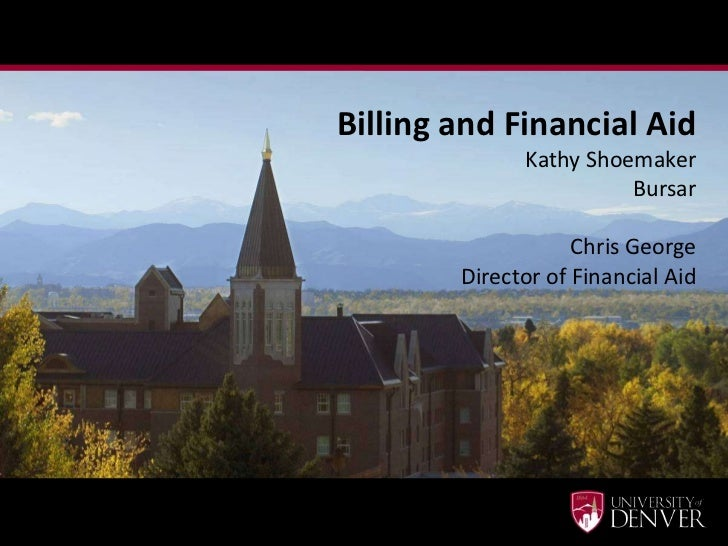 Billing and Financial Aid              Kathy Shoemaker                        Bursar                    Chris George      ...
